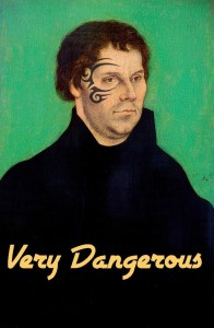 Lutheran Satire: Very Dangerous