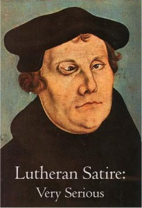 Lutheran Satire - Very Serious